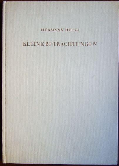 Kleine Betrachtungen : sechs Aufsätze. von. [Ill. Heiner u. Isa Hesse] Werbegabe für Mitglieder der Büchergilde, Expl. Nr. 1404 von 8000 gedruckten Exemplaren.
