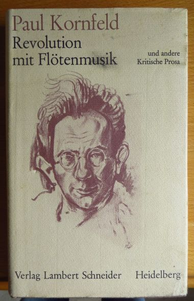 Revolution mit Flötenmusik und andere kritische Prosa : 1916 - 1932. [Hrsg. u. kommentiert von Manon Maren-Grisebach. Mit e. Beitr. von Hans-J. Weitz]
