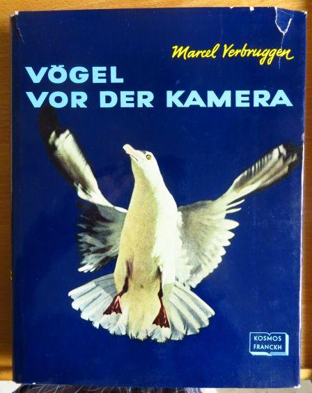Verbruggen, Marcel und Erwin Berger: Vögel vor der Kamera. [Berecht. Übers. aus d. Fläm. u. Bearb. von Erwin Berger] [1. - 6. Tsd.]