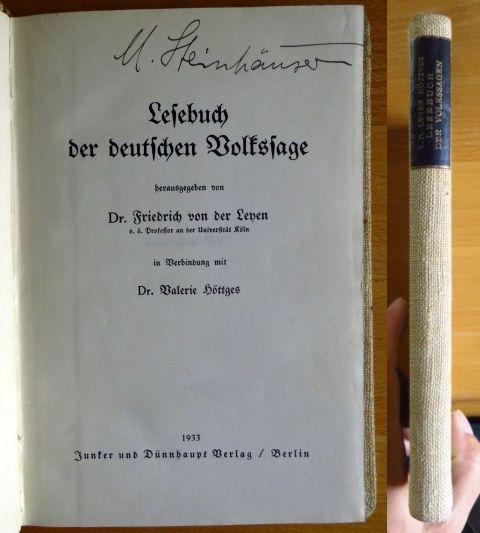 Leyen, Friedrich von der und Valerie Höttges: Lesebuch der deutschen Volkssage. Hrsg. in Verb. mit Valerie Höttges