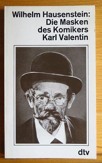Die Masken des Komikers Karl Valentin. Ungekürzte Ausg.