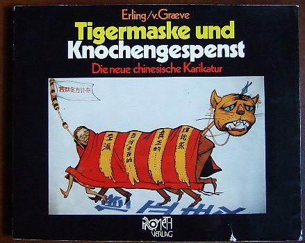 Erling, Johnny und Detlev von Graeve: Tigermaske und Knochengespenst : d. neue chines. Karikatur. Erling- v. Graeve