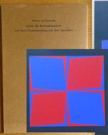 Humboldt, Wilhelm von: Ueber die Buchstabenschrift und ihren Zusammenhang mit dem Sprachbau. Bedruckte Original-Broschur mit einer lose beigelegten farbigen Serigraphie von Victor Vasarely.