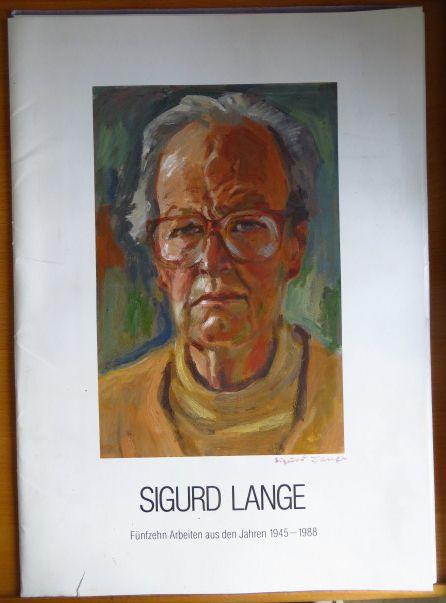 Sigurd Lange. Fünfzehn Arbeiten aus den Jahren 1945-1988 mit einem Vorwort von Landrat Jürgen Binder