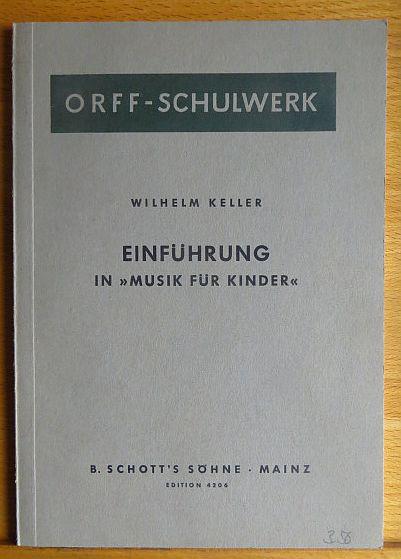 """Einführung in """"Musik für Kinder"""" : Methodik, Spieltechnik d. Instrumente, Lehrpraxis. Neufassg"""