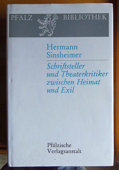 Sinsheimer, Hermann: Hermann Sinsheimer : Schriftsteller u. Theaterkritiker zwischen Heimat u. Exil ; e. Ausw. aus d. Gesamtw. hrsg. von Gerd Weber u. Rolf Paulus