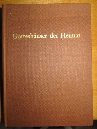 Gotteshäuser der Heimat : Ein Heimatbuch d. Riesengebirges u. Braunauer Ländchens. ; Beda Menzel. Gestaltung: Josef Renner