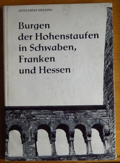 Burgen der Hohenstaufen in Schwaben, Franken und Hessen : Ein Reisebuch mit geschichtl. u. kunsthistor. Anmerkungen. 1. - 8. Tsd.