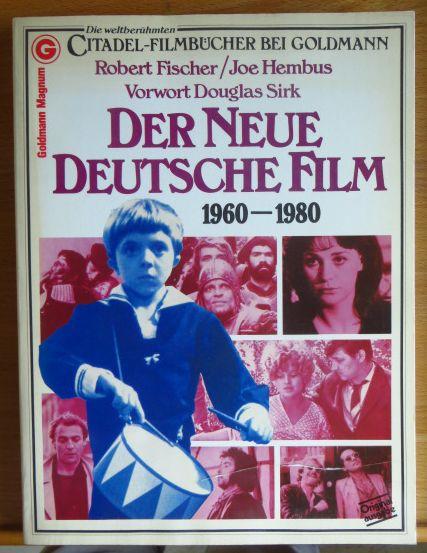 Der neue deutsche Film : 1960 - 1980. ; Joe Hembus. Vorw. Douglas Sirk Orig.-Ausg., 1. Aufl., 1. - 25. Tsd.