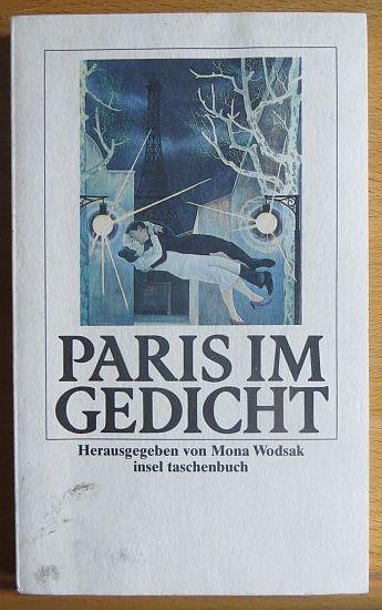 Paris im Gedicht. hrsg. von Mona Wodsak Orig.-Ausg., 1. Aufl.