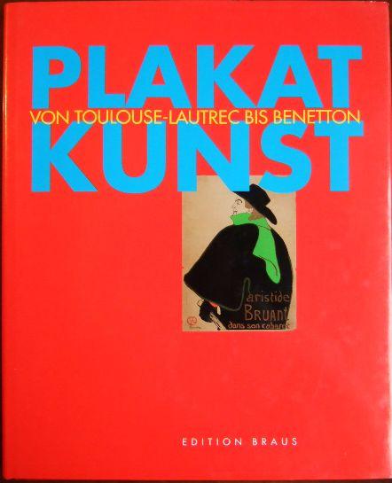 Plakatkunst von Toulouse-Lautrec bis Benetton. Museum für Kunst und Gewerbe Hamburg. Jürgen Döring 1. Aufl.