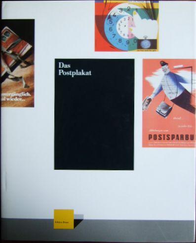 """Das Postplakat 1880 bis 1989 : eine Publikation des Museums für Post und Kommunikation Frankfurt am Main anlässlich der gleichnamigen Ausstellung. [Ausstellung """"Das Postplakat 1880 - 1989"""" (16.11.1995 - 11.2.1996)]. Hrsg. von Klaus Beyrer. Mit Beitr. von Klaus Beyrer ..."""