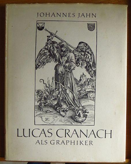 Jahn, Johannes und Willi Burow: Lucas Cranach als Graphiker.