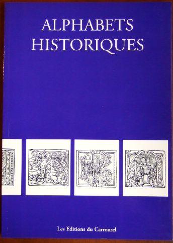 Alphabets historiques. Les Éditions du Carrousel.
