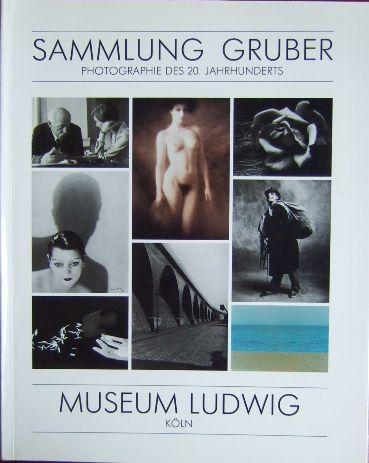 Photographie des 20.[zwanzigsten] Jahrhunderts : Sammlung Gruber. Museum Ludwig. [Ausstellung u. Katalog: Reinhold Mißelbeck]