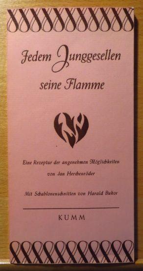Jedem Junggesellen seine Flamme : Eine Rezeptur d. angenehmen Möglichkeiten. [Schablonenschnitte von Harald Bukor] 39. - 40. Tsd.