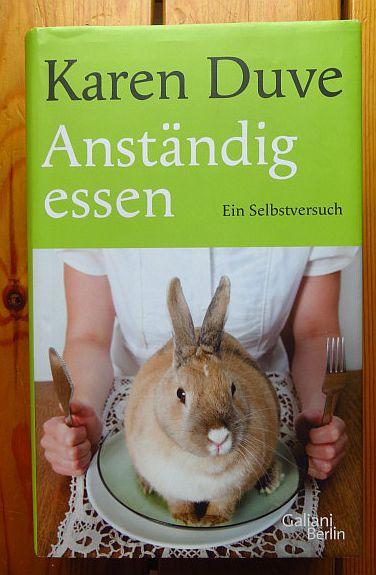Anständig essen : ein Selbstversuch. 1. Aufl.