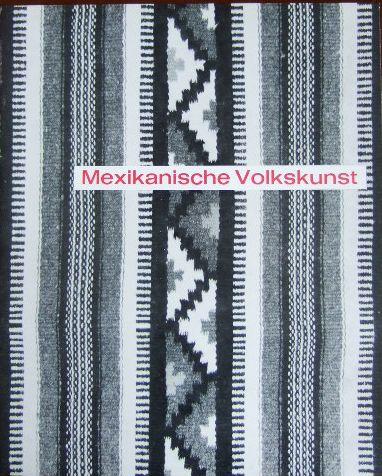 Dörner, Gerd: Mexikanische Volkskunst : Ausstellg ; 2. Dez. 1962-27. Jan. 1963 ; [Katalog]