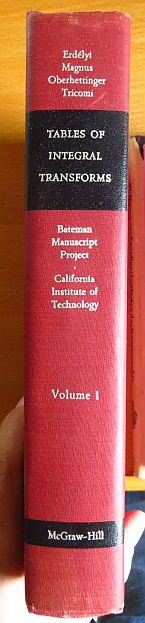 Tables of integral transforms. California Institute of Technology, Bateman manuscript project. Ed. A. Erdelyi. Volume I