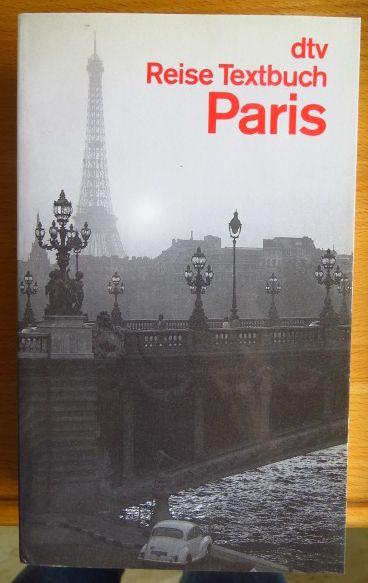 Ziegesar, Hans von [Hrsg.]: Reise-Textbuch Paris : e. literar. Begleiter auf d. Wegen durch d. Stadt. hrsg. von Hans von Ziegesar Orig.-Ausg.