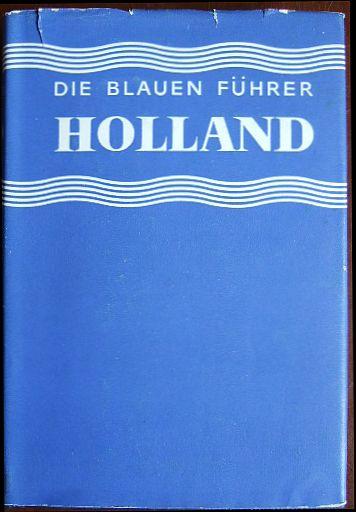 Holland. : Die blauen Führer/ Les guides bleus.