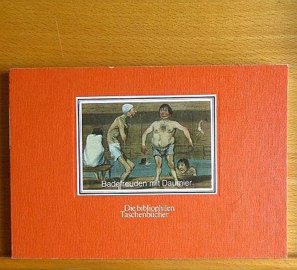 """Badefreuden mit Daumier : nach d. Bildfolge """"Les baigneurs"""" aus d. Jahren 1839 - 1842. mit e. Einf. von Gerd Unverfehrt"""