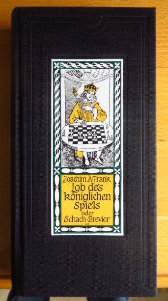 Lob des königlichen Spiels oder Schach-Brevier.