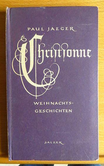 Jaeger, Paul: Christsonne : Weihnachtsgeschichten. 39. - 43. Tsd.