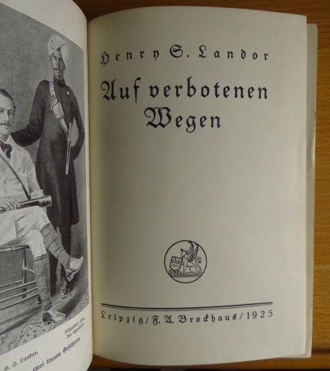 Landor, Henry Savage: Auf verbotenen Wegen. Henry S. Landor; Reisen und Abenteuer Band 22;