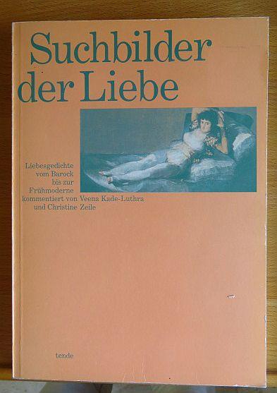 Suchbilder der Liebe : Liebesgedichte vom Barock bis zur Frühmoderne