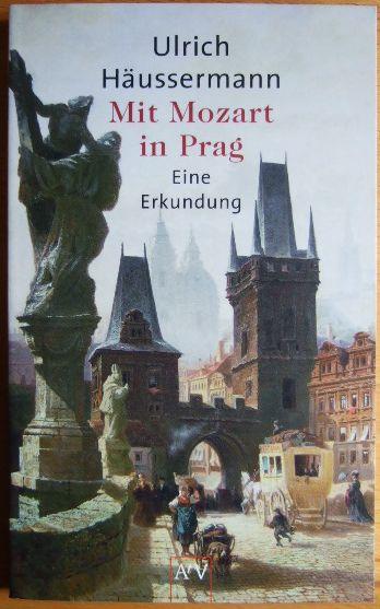 Mit Mozart in Prag : eine Erkundung. 1. Aufl.