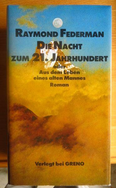 Die Nacht zum 21. Jahrhundert oder aus dem Leben eines alten Mannes : Roman. [Aus d. Amerikan. von Gerhard Effertz]