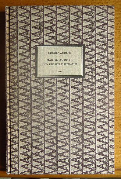 Adolph, Rudolf: Martin Bodmer und die Weltliteratur. 61. Publikation auf Veranlassung von William Matheson für die VOB, Ostern 1954;