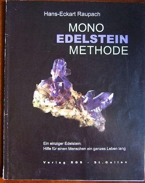 Mono-Edelstein-Methode : ein einziger Edelstein: Hilfe für einen Menschen ein ganzes Leben lang.