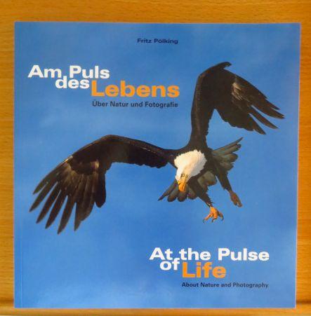 Am Puls des Lebens : [über Natur und Fotografie] = At the pulse of life. [In die engl. Sprache übertr. von Rosi Hoffmann]