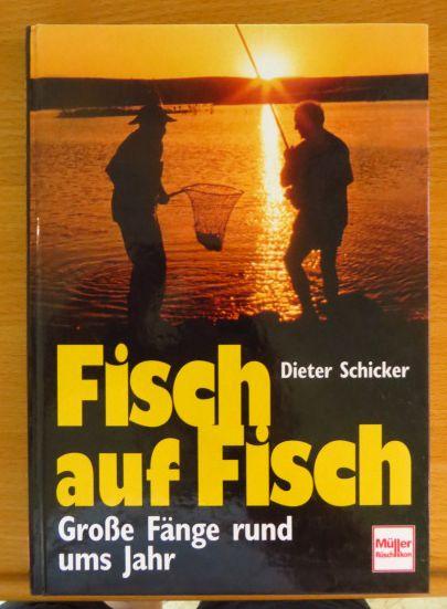 Fisch auf Fisch : große Fänge rund ums Jahr. 1. Aufl.