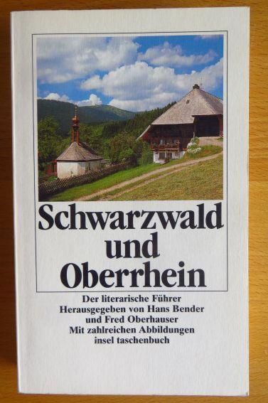 Schwarzwald und Oberrhein : der literarische Führer. hrsg. von Hans Bender und Fred Oberhauser, Insel-Taschenbuch ; 1330 Orig.-Ausg., 1. Aufl.