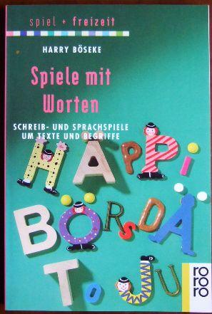 Spiele mit Worten : Schreib- und Sprachspiele um Texte und Begriffe. [Zeichn.: Karl-Heinz Nagelschmidt], Rororo ; 8926 : Spiel + Freizeit Orig.-Ausg.