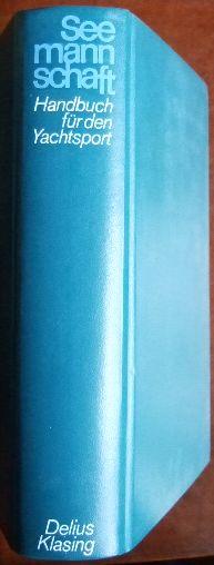 Seemannschaft : Ein Handbuch f.d. Yachtsport. Hrsg. vom Dt. Hochseesportverb. Hansa e.V. [Zeichn.: Günther Holler] 13. Aufl.