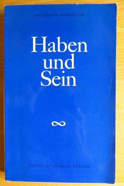 Haben und Sein : Ein medizinpsycholog. Vorschlag als Erg. z. Materialismus d. heutigen Wiss.