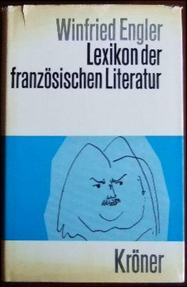 Lexikon der französischen Literatur. von, Kröners Taschenausgabe ; Bd. 388.