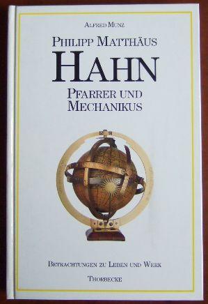 Philipp Matthäus Hahn, Pfarrer und Mechanikus : Betrachtungen zu Leben und Werk.; Kulturgeschichtliche Miniaturen.