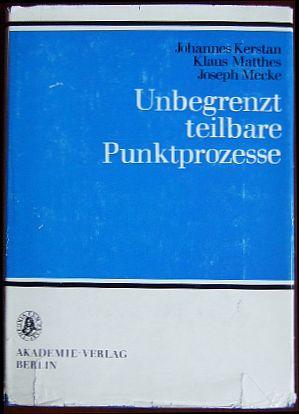 Unbegrenzt teilbare Punktprozesse. Mathematische Lehrbücher und Monographien : Abteilung 2 = Mathematische Monographien ; Bd. 27