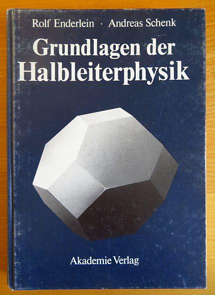 Grundlagen der Halbleiterphysik : mit 15 Tabellen.; Andreas Schenk