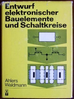 Entwurf elektronischer Bauelemente und Schaltkreise. von u. Jürgen Waldmann 1. Aufl.