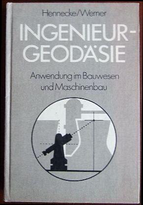 Ingenieurgeodäsie : Anwendung im Bauwesen u. Maschinenbau. 1. Aufl.