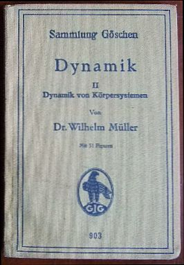 Dynamik Bd. 2. Dynamik von Körpersystemen. ( Sammlung Göschen ; 903 )