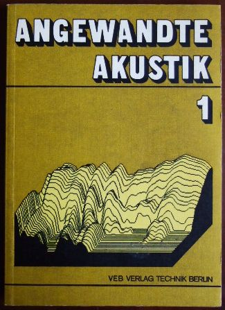 Angewandte Akustik. Bd. 1 1. Aufl.