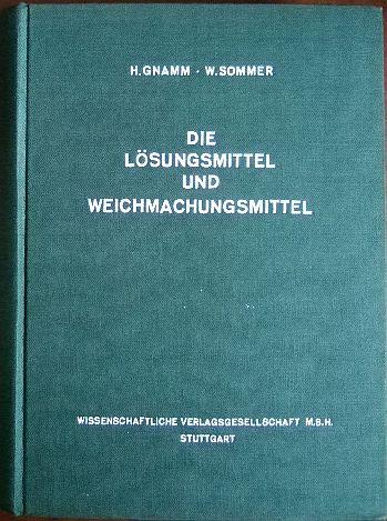Lösungsmittel und Weichmachungsmittel. 7., vollkommen neu bearbeitete Auflage.