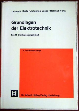 Grundlagen der Elektrotechnik,  Bd. 1.: Gleichspannungstechnik. 4., unveränd. Aufl.